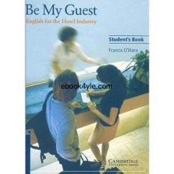 Be My Guest - English for the Hotel Industry