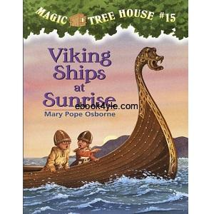 Mary Pope Osborne- Magic Tree House 15, Viking Ships at Sunrise