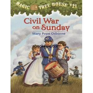 Mary Pope Osborne- Magic Tree House 21, Civil War on Sunday