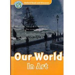 Oxford Read and Discover - L5 - Our World in Art