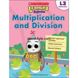Scholastic Learning Express Mathematics Multiplication and Division L3