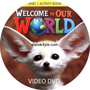 Welcome to Our World 1 Student Video CD