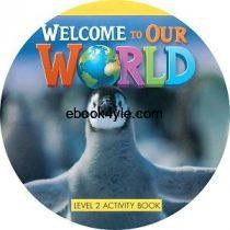 Welcome to Our World 2 Activity Book Audio CD