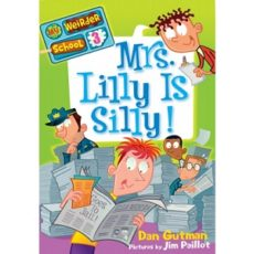 Mrs Lilly Is Silly – Dan Gutman My Weirder School
