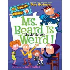 Dan Gutman 05 My Weirder School - Ms Beard Is Weird