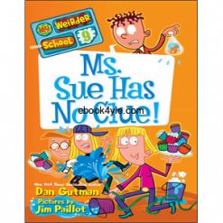 Dan Gutman 06 My Weirder School - Ms Sue Has No Clue