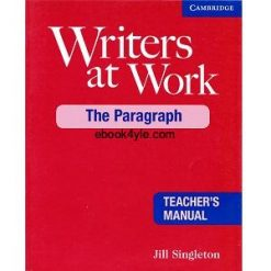 Writers at Work - The Paragraph Teacher's Manual