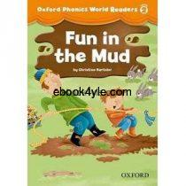 Oxford Phonics World Readers Level 2 Fun in the Mud w Audio