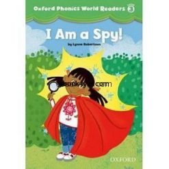 Oxford Phonics World Readers Level 3 I am a Spy! w Audio