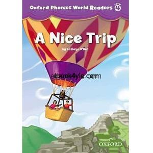 Oxford Phonics World Readers Level 4 A Nice Trip