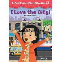 Oxford Phonics World Readers Level 5 I Love the City w Audio