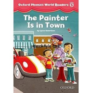 Oxford Phonics World Readers Level 5 The Painter Is in Town