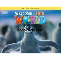 Welcome to Our World 2 Activity Book