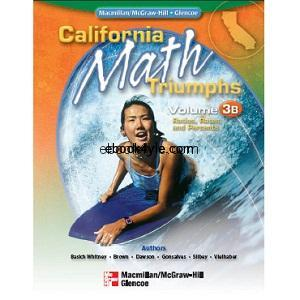 California Math Triumphs Ratios, Rates, and Percents, Volume 3B