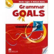 Grammar Goals 1 Pupil's Book British Edition