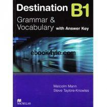 Destination Grammar and Vocabulary B1 with Answer Key